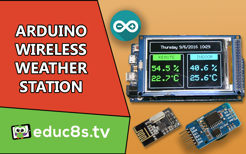 Arduino Wireless Weather Station Educ8s Tv Watch Learn