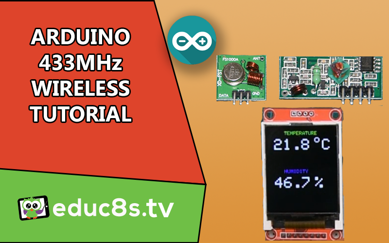 Arduino 433MHz RF tutorial with DHT22 - educ8s tv - Watch Learn Build
