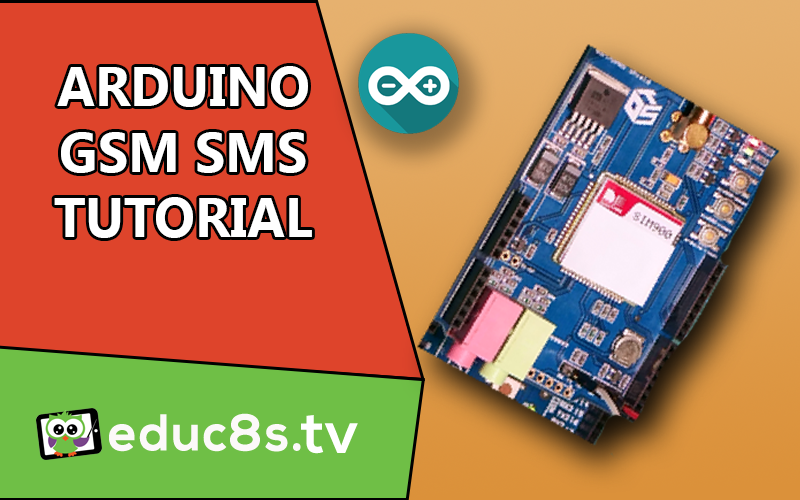 Arduino GSM SHIELD (SIM900) SMS tutorial - educ8s tv - Watch Learn Build