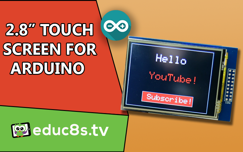 Arduino Touch Screen Tutorial - educ8s tv - Watch Learn Build