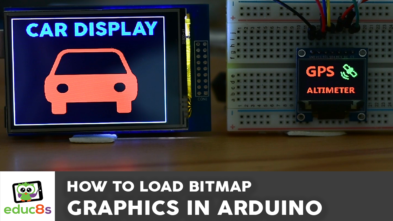 Arduino Bitmap Graphics Tutorial - educ8s tv - Watch Learn Build