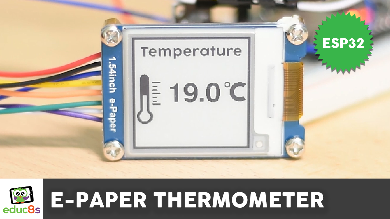 ESP32 E-Paper Thermometer - educ8s tv - Watch Learn Build