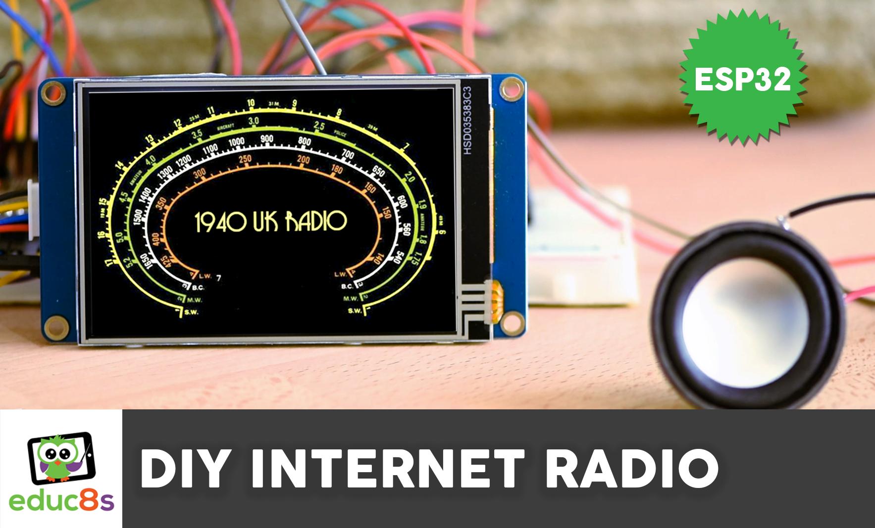 ESP32 Internet Radio - educ8s tv - Watch Learn Build